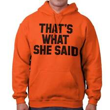 That's What She Said Classic Funny Quote Humor Satire Graphic Hoodie Sweatshirt