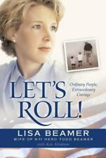 Let's Roll! : Ordinary People, Extraordinary Courage by Lisa Beamer (2002) PB