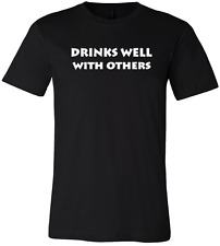 Drinks Well With Others Funny Mens T Shirt Black Graphic Tee
