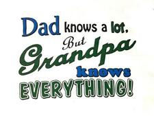 Dad Knows a lot But Grandpa Knows EVERYTHING Men's Funny T shirt M,L,XL,XXL,3XL