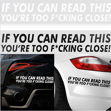 Funny IF YOU CAN READ THIS YOURE TOO F*CKING CLOSE Car Sticker Bumper Decal Rule