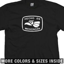 Hecho En Michoacan Made in Mexico T-Shirt - All Sizes