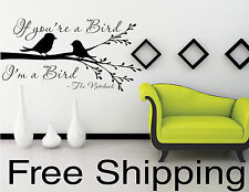 IF YOU'RE A BIRD...I'M A BIRD - The Notebook Wall Vinyl Sticker Romatic Quotes!!