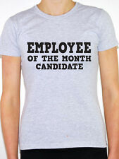 EMPLOYEE OF THE MONTH CANDIDATE - Work / Humorous / Fun Themed Womens T-Shirt