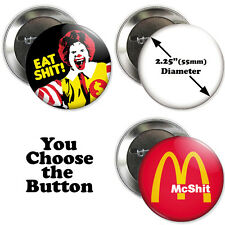 "2.25"" FUNNY ANTI-McDONALDS BUTTONS badge pin eat sh*t McSh*t vegetarian vegan"
