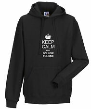 KEEP CALM AND FOLLOW FULHAM FAN HOODY ALL SIZES AVAILABLE
