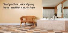 "Joe Frazier Quote | Vinyl Wall Decals | Boxing Sticker 22""x2"" [Sports Q 150]"