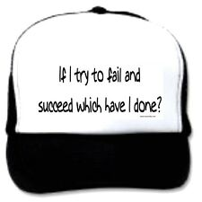 trucker hat cap foam mesh poly-foam If I try to fail and succeed which have done