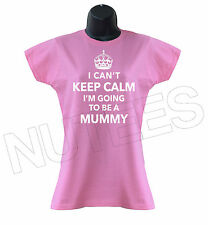 I Can't Keep Calm I'm Going To Be A Mummy Funny Cool Ladies T-Shirts S-XXL