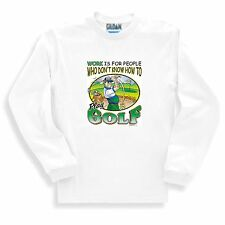 Sports Sweatshirt Work Is For People Who Don't Know How To Play Golf Golfing