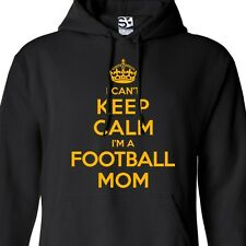 I Can't Keep Calm I'm a Football Mom HOODIE - Hooded Jumper Sweater Sweatshirt