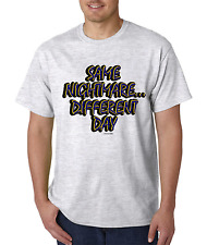 Unique T-shirt Novelty Same Nightmare Different Day