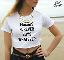 * FRIENDS FOREVER BOYS WHATEVER Crop Top Tumblr  Fashion BFF Gift Swag Fresh *