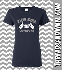 This Girl Loves Her Dallas Cowboys (Great T-shirt For The Football Fans)