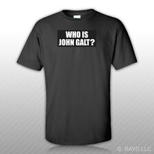 Who is John Galt ? T-Shirt Tee Shirt Free Sticker Atlas Shrugged