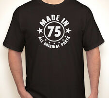 MADE IN 1975 (or any year) ALL ORIGINAL PARTS happy 40th birthday T-shirt S-5XL