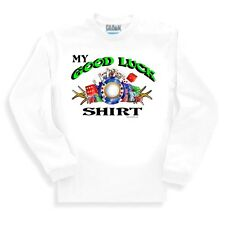 Long Sleeve Tshirt Adult Youth Unique Novelty My Good Luck Shirt Gambling