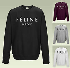 FELINE MEOW SWEATSHIRT - JH030 - JUMPER CARA TUMBLR DOPE SWAG TOP MENS LADIES