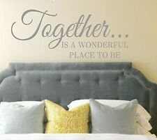 Together is a wonderful place to be-Vinyl Wall Decal- Wall Quotes- Lettering