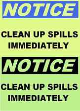 Clean Up Spills Immediately Glow in the Dark Notice Sign