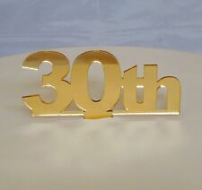 30th Cake Topper Gold 3mm Acrylic Mirror Sizes 6cm or 10cm