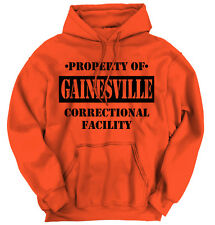 Property of Gainesville, FL Prison The New Black Novelty  Hoodie Sweatshirt