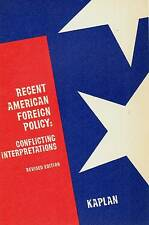 LAWRENCE KAPLAN RECENT AMERICAN FOREIGN POLICY CONFLICTING INTERPRETATIONS