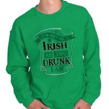 I'm Drunk St. Patricks Day Beer Irish Drunk Funny Humor Gift Sweatshirt