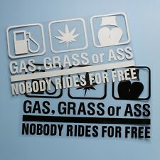 Vinyl Funny Decal JDM Gas Grass Or Ass Nobody Rides For Free Sticker Car Window