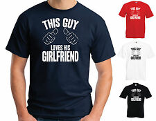 THIS GUY LOVES HIS GIRLFRIEND - FUNNY JOKE VALENTINES T-SHIRT - S-3XL