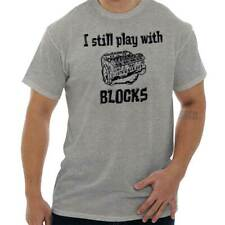 I Still Play With Blocks Mechanic Engine Motor Car Guy Funny Humor T-Shirt Tee