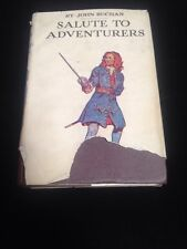 Salute to Adventurers by John Buchan Hardback Book With Dust Cover