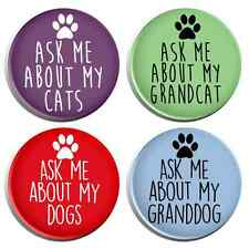 Ask Me About My Cats & Dogs Animals Pets Button Pin Badge - 4 Pack