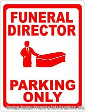 Funeral Director Parking Only Sign. w/Options. Funeral Home & Parlor Business