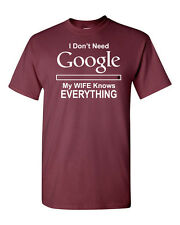 I Don't Need Google My Wife Knows Everything Funny Men's Tee Shirt 1142