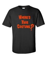 WHERE IS YOUR COSTUME Halloween FUNNY Trick Treat ORANGE PRINT Men's Tee shirt