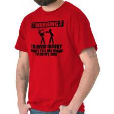WARNING Avoid Injury Don't Tell Me How To Do My Job Funny T-Shirt Tee