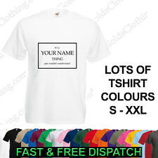 Its A (Your Text/Name) Thing Stylish Personalised T Shirt Gift Funny Sizes S-XXL
