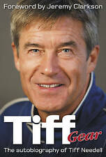 Tiff Gear: The Autobiography of Tiff Needell by Tiff Needell (Hardback, 2011)