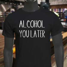 ALCOHOL YOU LATER HUMOR DRINKIN FUNNY DRUNK PARTY Mens Black T-Shirt