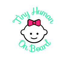 Baby on Board Tiny Human vinyl decal sticker for car window Safety Sign Girl