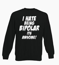 Hate Being Bipolar It's Awesome Hipster Funny Jumper Sweater Unisex Gift
