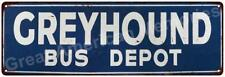 Greyhound Bus Depot Vintage Look Reproduction Metal Sign 6x18 6180468