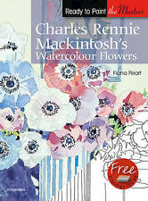 Charlie Rennie Mackintosh's Watercolour Flowers by Fiona Peart