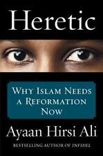 Heretic Why Islam Needs a Reformation Now by Ayaan Hirsi Ali Hardcover Book NEW