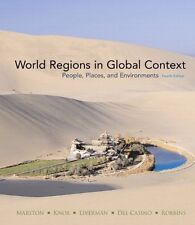 WORLD REGIONS IN GLOBAL CONTEXT: PEOPLE, PLACES, AND ENVIRONMENTS 4th Edition