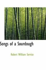 Songs of a Sourdough by Service, Robert William