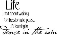 Life Isn't Waiting For The Storm To Pass Dance in Rain Vinyl Decal Sticker Words