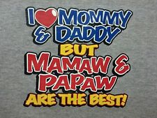 Mamaw & Papaw Are Best! Kids Cute Sweet T-Shirt Infant Baby Toddler Youth Tee