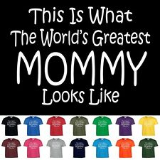 Worlds Greatest MOMMY Funny Mothers Day Birthday Christmas Shower Gift T Shirt